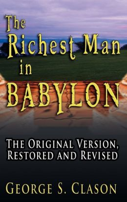 Richest Man in Babylon: The Original Version, Restored and Revised