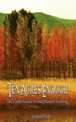 Ten Acres Enough