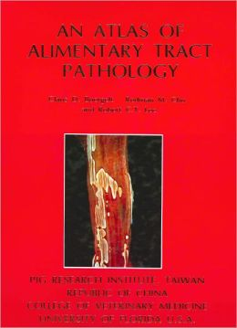 An Atlas of Alimentary Tract Pathology