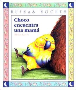 Choco encuentra una mama (A Mother for Choco) (Buenas Noches)