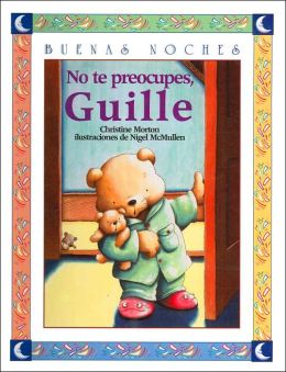 No te preocupes, Guille