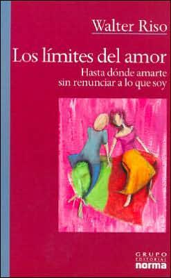 Los limites del amor: Hasta donde amarte sin renunciar a lo que soy