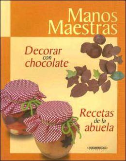 Decorar con Chocolate: Recetas de la Abuela