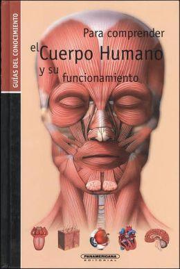 Para comprender el cuerpo humano