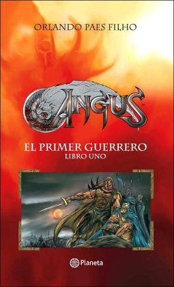 Angus Libro Uno: El Primer Guerrero