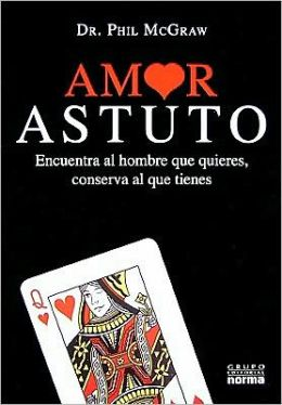 Amor astuto (Love Smart: Find the One You Want -- Fix the One You Got)