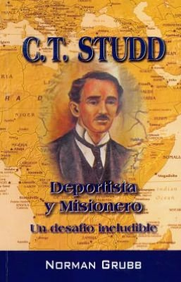 C.T. Studd Deportista y Misionero = C.T. Studd