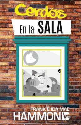 Cerdos En la Sala: Pigs in the Parlor