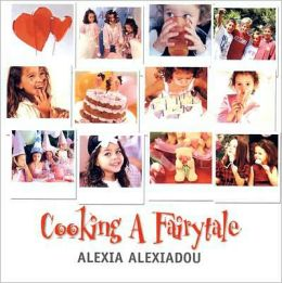 Cooking a Fairytale: 400 Recipes and Ideas for Children's Parties