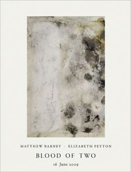 Matthew Barney & Elizabeth Peyton: Blood of Two