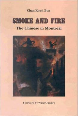 Smoke and Fire: The Chinese in Montreal