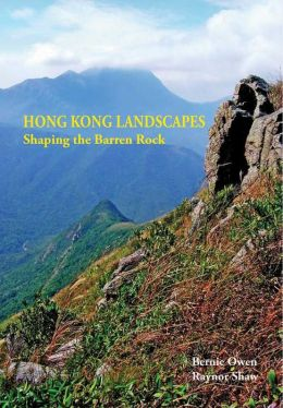 Hong Kong Landscapes: Shaping the Barren Rock