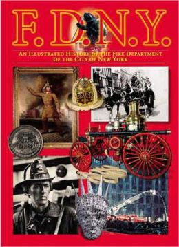 FDNY: An Illustrated History of the Fire Department of New York