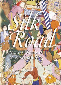 Silk Road: Monks, Warriors & Merchants