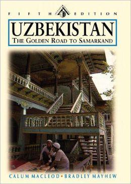 Uzbekistan:The Golden Road to Samarkand