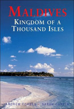 Maldives: Kingdom of a Thousand Isles (Odyssey Illustrated Guide)