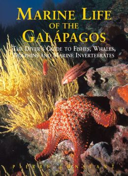 Marine Life of the Galapagos: A Diver's Guide to Fish, Whales, Dolphins and Marine Invertebrates