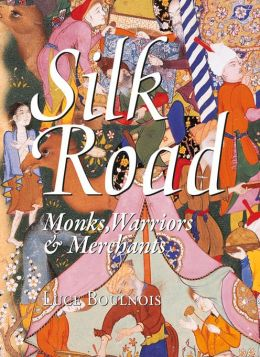 Silk Road: Monks, Warriors & Merchants