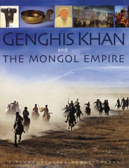 Genghis Khan & The Mongol Empire