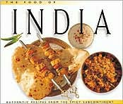 The Food of India: Authentic Recipes from the Spicy Subcontinent