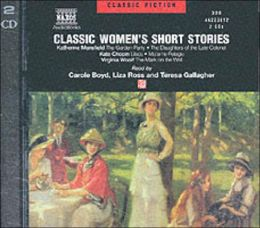 Classic Women's Short Stories: The Garden Party - Daughters of the Late Colonel - Lilacs - Ma'ame Pelagie - A Mark on the Wall