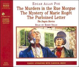 Murders in the Rue Morgue, The Mystery of Marie Roget and The Purloined Letter: The Dupin Stories
