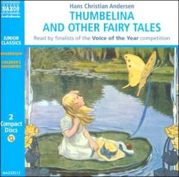 Thumbelina & Other Fairytales (Hans Christian Andersen)