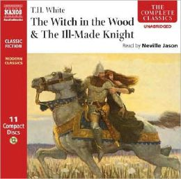 Witch in the Wood and The Ill-made Knight
