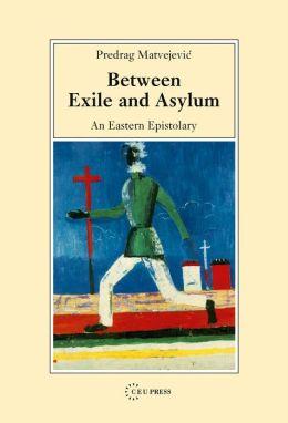 Between Exile and Asylum: An Eastern Epistolary
