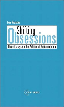 Shifting Obsessions: Three Essays on the Politics of Anticorruption