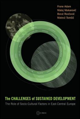 Challenges of Sustained Development: The Role of Socio-Cultural Factors in East-Central Europe