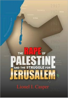 The Rape of Palestine and the Struggle for Jerusalem