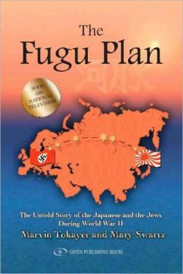 Fugu Plan: The Untold Story of the Japanese and the Jews during World War II