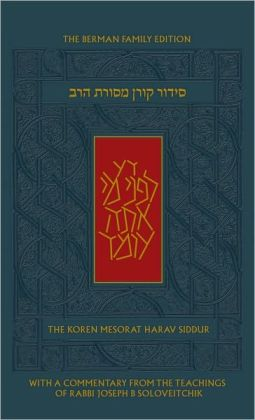 The Koren Mesorat HaRav Siddur: A Hebrew/English Prayer Book with Commentary by Rabbi Joseph B. Soloveitchik