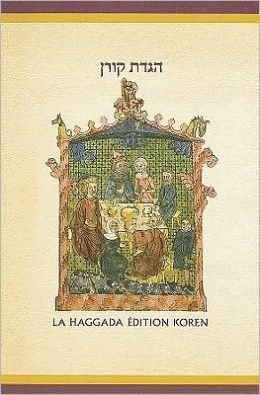 The Koren Illustrated Haggada: A Hebrew/French Passover Haggada