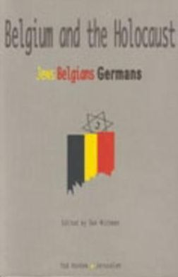 Belgium & the Holocaust, 3rd edition: Jews, Belgians & Germans