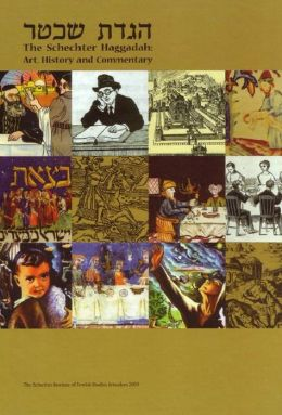 The Schechter Haggadah: Art, History and Commentary