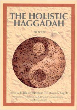 The Holistic Haggadah: How Will You Be Different This Passover Night?