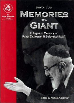 Memories of a Giant: Eulogies in Memory of Rabbi Joseph B. Soloveitchik
