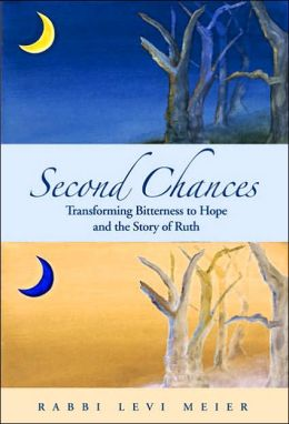 Second Chances: Transforming Bitterness to Hope and the Story of Ruth