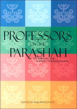 Professors on the Parashah: Studies on the Weekly Torah Reading