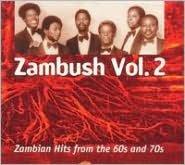 Zambush, Vol. 2: Zambian Hits from the 60s & 70s