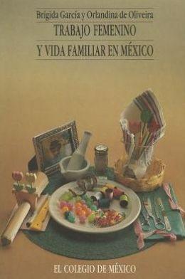 Trabajo femenino y vida familiar en Mexico