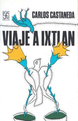 Viaje a Ixtlan : las lecciones de don Juan