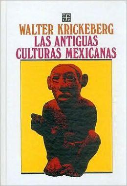 Las antiguas culturas mexicanas