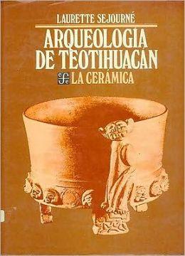 Arqueología de Teotihuacán: La Cerámica