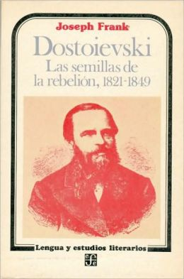 Dostoievski: Las semillas de la rebelión, 1821-1849 (Dostoevsky: The Seeds of Revolt, 1821-1849)