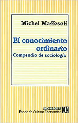 El conocimiento ordinario : compendio de sociologia