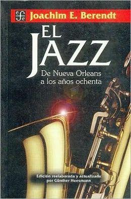 El jazz : de Nueva Orleans a los anos ochenta