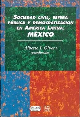 Sociedad civil, esfera publica y democratizacion en America Latina : Mexico
